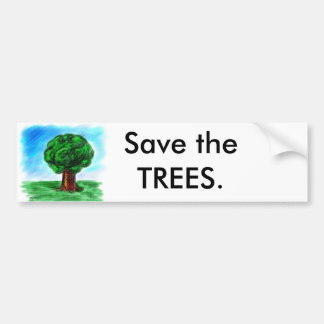 Save the TREES. Bumper Sticker