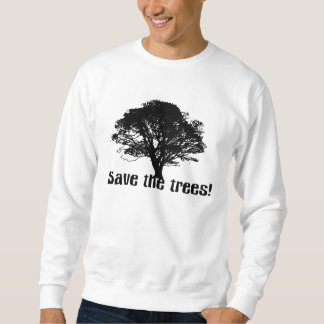 Save the Trees Sweatshirt