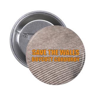 Save The Wales - Boycott Corduroy 2 Inch Round Button
