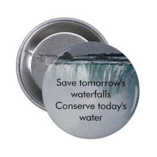 Save the waterfalls, Conserve water 2 Inch Round Button