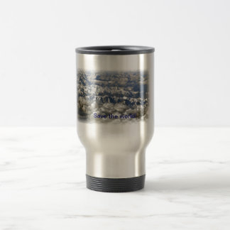 Save the world! 15 oz stainless steel travel mug