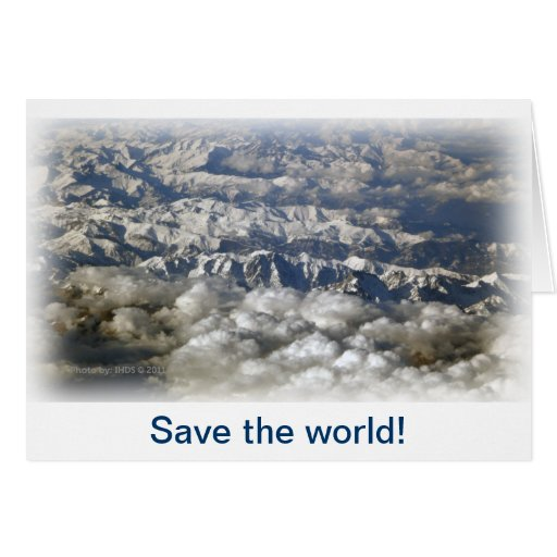 Save the world! greeting cards