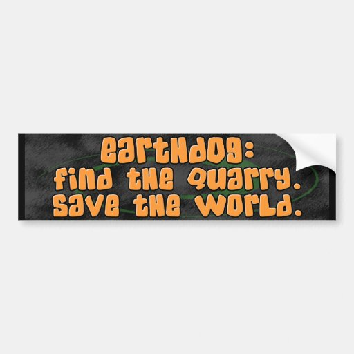 Save the World Earthdog Bumper Sticker