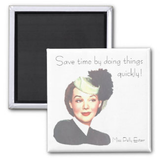 SAVE TIME by POLLY ESTER 1940s retro funny Magnet