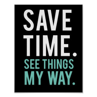 Save Time, See Things My Way Poster