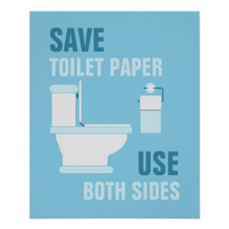 Save Toilet Paper, Use Both Sides Poster