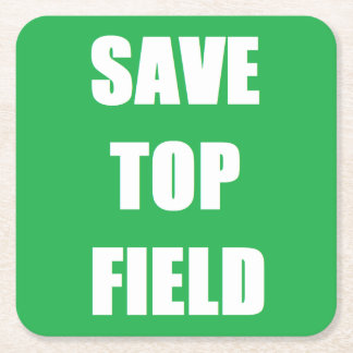 Save Top Field - Square Drink Coaster
