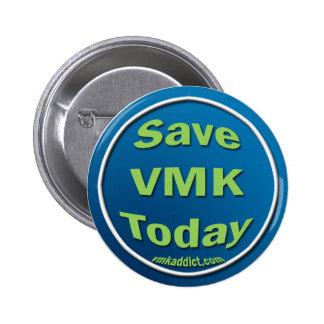 Save VMK Today 2 Inch Round Button
