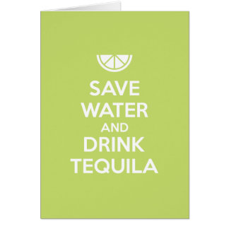 Save Water and Drink Tequila Card