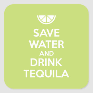 Save Water and Drink Tequila Square Sticker