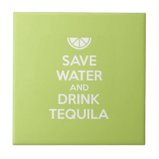 Save Water and Drink Tequila Tile