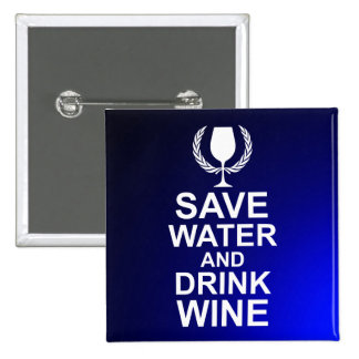 Save Water and Drink Wine 2 Inch Square Button