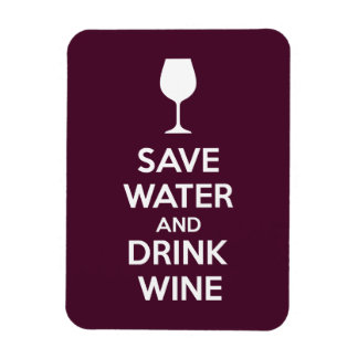 Save Water and Drink Wine Magnet