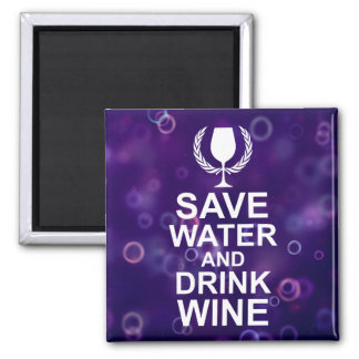 Save Water and Drink Wine Square Magnet