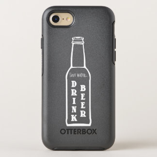 Save Water Drink Beer Apple iPhone 7 Otterbox OtterBox Symmetry iPhone 7 Case