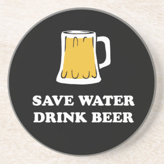 Save water. Drink beer. Coaster
