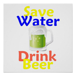 Save Water Drink Beer POSTER Print