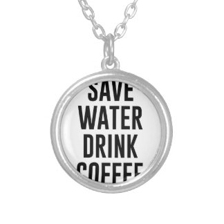 Save Water Drink Coffee Silver Plated Necklace