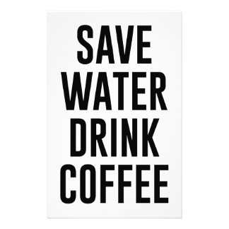 Save Water Drink Coffee Stationery