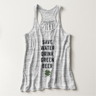 Save Water Drink Green Beer | St Patrick's Day Tank Top