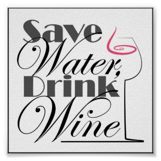 Save Water, Drink Wine design Poster