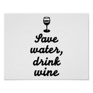 Save water drink Wine Posters