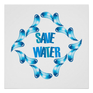 Save water graphic with water droplets poster