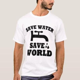 SAVE WATER SAVE WORLD T-Shirt
