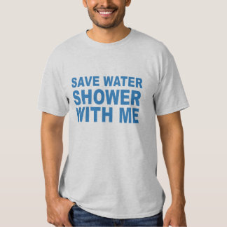 Save Water Shower With Me Shirts