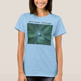 Save Water. Xeriscape. Agave T-Shirt