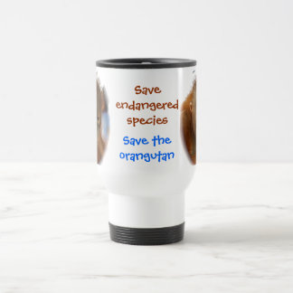 Save wildlife ~ Save orangutans Travel Mug