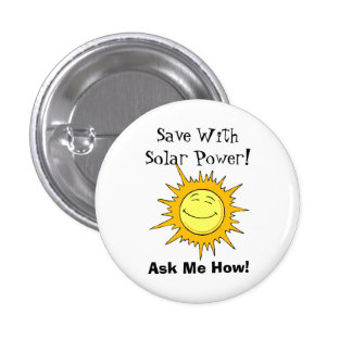 Save With Solar Power Ask Me How Pinback Buttons
