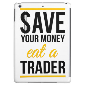 Save your money eat a trader iPad air covers