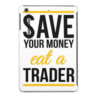 Save your money eat a trader iPad mini case