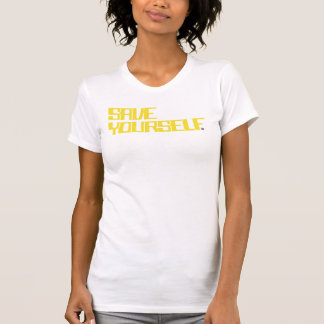 Save Yourself T-Shirt