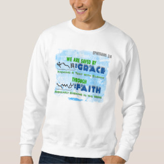 Saved By Grace Through Faith Sweatshirt