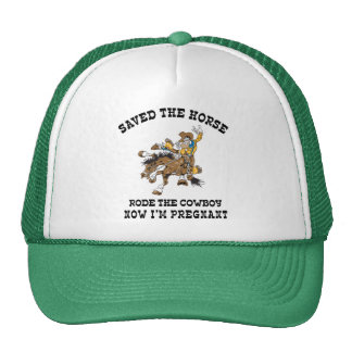 Saved The Horse Rode The Cowboy Pregnant Trucker Hat