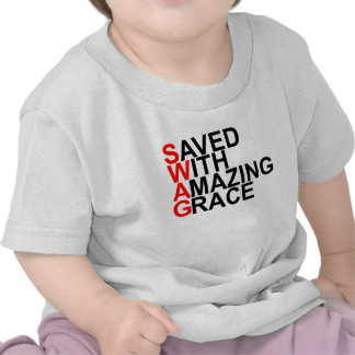 Saved With Amazing Grace (SWAG).png T Shirt