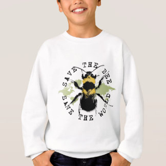 SaveThe Bee! Save The World! Sweatshirt