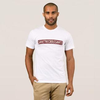 SAVETHECROISSANTS T-Shirt