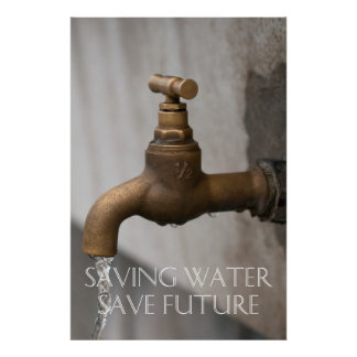 Saving water you save future posters