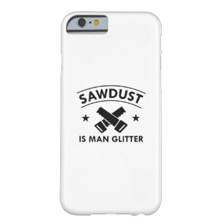 Sawdust Barely There iPhone 6 Case