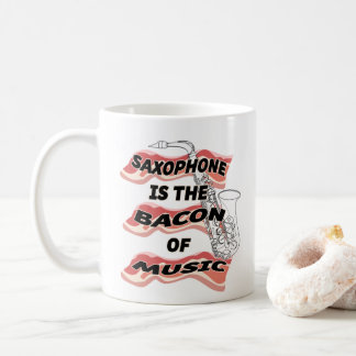 Saxophone Is The Bacon Of Music Coffee Mug