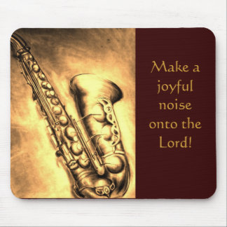 saxophone Make a joyful noise onto the Lord! Mouse Pad