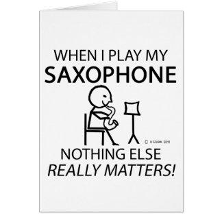 Saxophone Nothing Else Matters Greeting Card