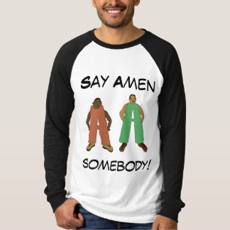 Say amen somebody Shirt