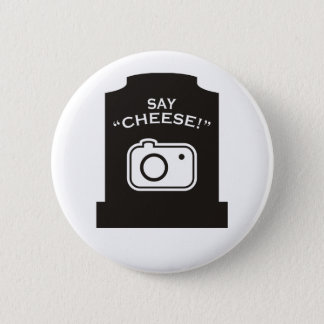 Say Cheese! 2 Inch Round Button