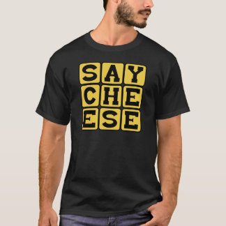 Say Cheese, Photographer's Request T-Shirt