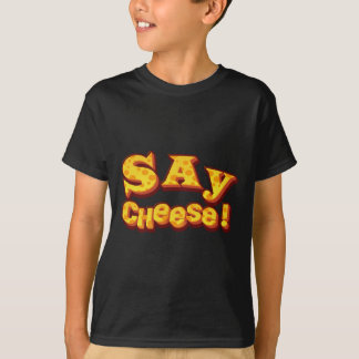 say cheese! T-Shirt