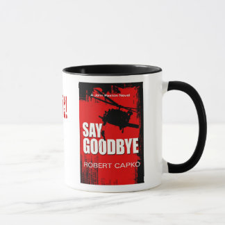 Say Goodbye Mug. Mug